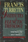 Institutes of Elenctic Theology (3 vols)
