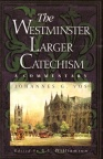 Westminster Larger Catechism: Commentary