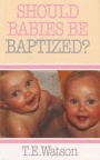 Should Babies be Baptized ?