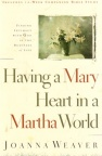 Having a Mary Heart in a Martha World  **