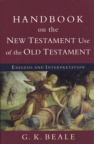 Handbook on the New Testament Use of the Old Testament