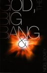 God the Big Bang & Bunsen Burning Issues