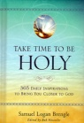 Take Time to Be Holy 365 Daily Inspirations