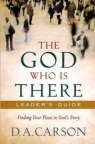 God Who Is There Leader's Guide