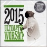 CD - 2015 Ultimate Worship - 30 Worship Songs of Adoration