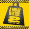 CD - A Ton Of Worship 2 - 100 Worship Songs 5 CDs