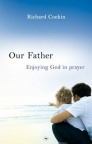 Our Father - Enjoying God in Prayer