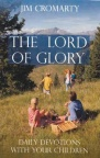 Lord of Glory - Day by Day Devotion with your Children