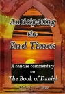 Anticipating the End Times  - Commentary on Daniel