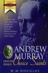 Andrew Murray: One of God's Choice Saints