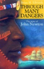 Through Many Dangers - The Story of John Newton