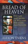 Bread of Heaven - The Life and Work of Williams Pantycelyn
