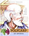 Polycarp of Smyrna: The Man whose Faith Lasted