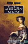 At the Mercy of Kings: Mary of Orange - Trailblazers