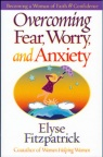 Overcoming Fear, Worry and Anxiety