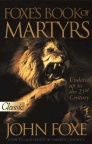 New Foxe's Book of Martyrs - Updated: Pure Gold