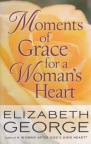 Moments of Grace for a Woman