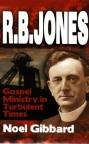 R B Jones - Gospel Ministry in Turbulent Times