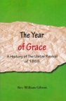 The Year of Grace - A History of the Ulster Revival of 1859