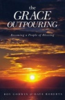 The Grace Outpouring, with Discussion Guide