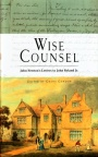 Wise Counsel - John Newtons Letters to John Ryland Jr