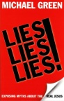 Lies Lies Lies - Exposing Myths about the Real Jesus
