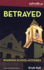 Betrayed - Boarding School Mysteries