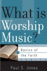 Basics of the Reformed Faith: What is Worship Music? BORF