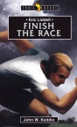 Finish the Race - Eric Liddell - Trailblazers