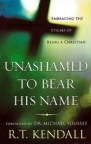 Unashamed to Bear His Name **
