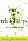 Relationships - A Mess worth Making