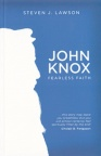 John Knox - Fearless Faith