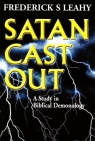 Satan Cast Out - Study in Biblical Demonology