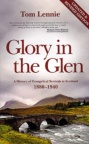 Glory in the Glen - Revivals in Scotland 1880-1940