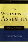 Westminster Assembly - Reading its Theology in Historical Context