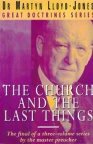 Church and the Last Things, Great Doctrines Series Vol 3
