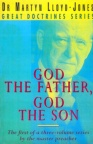 God the Father, God the Son, Great Doctrines Series Vol 1