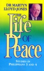 The Life of Peace: Studies in Philippians 3 and 4
