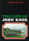 The Life of John Knox