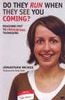 Do They Run When They See You Coming