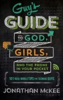 Guy's Guide to God, Girls, and the Phone in Your Pocket