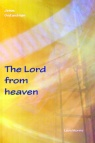 The Lord From Heaven, Jesus - God and Man