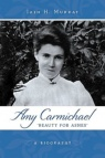 Amy Carmichael, Beauty for Ashes