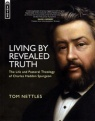 Living By Revealed Truth: Theology of C H Spurgeon