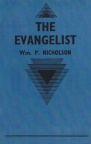The Evangelist: His Ministry and Message