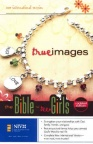 NIV The Bible for Teen Girls - True Images - Hardback