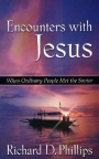 Encounters with Jesus: When Ordinary People meet the Saviour