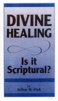 Divine Healing - Is it Scriptural ?  (Topical Booklet) CBS