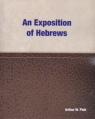 An Exposition of the Book of Hebrews - CCS