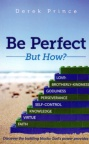 Be Perfect: But How?